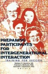 Preparing Participants for Intergenerational Interaction: Training for Success - Melissa Hawkins, Kenneth Backman, Francis A Mcguire