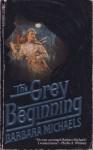 Grey Beginning - Barbara Michaels
