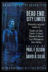 Dead End: City Limits: An Anthology of Urban Fear - John Shirley, Charles de Lint, Poppy Z. Brite, David Bischoff, Thomas F. Monteleone, Chet Williamson, David B. Silva, F. Paul Wilson, Lawrence Watt-Evans, Charles L. Grant, Gene O'Neill, Steve Rasnic Tem, Lois Tilton, Elizabeth Massie, William Relling Jr., Melissa Mia H