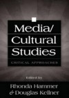 Media/Cultural Studies: Critical Approaches - Rhonda Hammer, Douglas M. Kellner