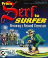 From Serf to Surfer: Becoming a Network Consultant - Matthew Strebe, Steven T. Klovanish, Marc S. Bragg