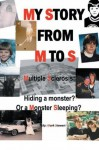 MY STORY FROM M TO S: Multiple Sclerosis: Hiding a monster? Or a Monster Sleeping? - Mark Stewart
