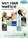 Wet Your Whistle! Drinking Water Activity Handbook - Susan E. Gertz