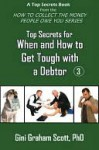 Top Secrets for How and When to Get Tough with a Debtor - Gini Scott