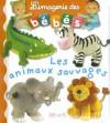 Animaux Sauvages - Nathalie Bélineau, Émilie Beaumont