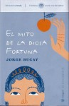 El Mito De La Diosa Fortuna (The Myth Of The Fortune Goddess) - Jorge Bucay