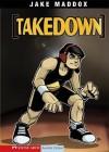 Takedown (Jake Maddox) - Jake Maddox