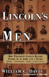Lincoln's Men: How President Lincoln Became Father to an Army and a Nation - William C. Davis
