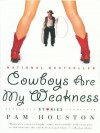 Cowboys Are My Weakness: Stories - Pam Houston