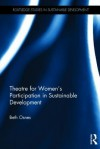 Theatre for Women's Participation in Sustainable Development - Beth Osnes