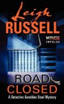 Road Closed: A Detective Geraldine Steel Mystery - Leigh Russell