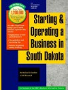 Starting and Operating a Business in South Dakota - Michael D. Jenkins, Carl R.J. Sniffen