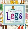 Legs: A Who'S-Under-The-Flap Book - Mike Artell
