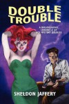 Double Trouble: A Bibliographic Chronicle of Ace Mystery Doubles - Sheldon Jaffery