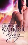 Crowning A Warrior King - Diana Castilleja