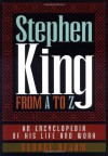 Stephen King from A to Z: An Encyclopedia of His Life and Work - George Beahm