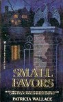 Small Favors - Patricia Wallace