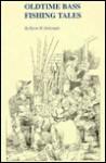 Oldtime Bass Fishing Tales - Byron W. Dalrymple