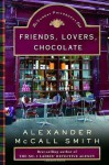 Friends, Lovers, Chocolate: An Isabel Dalhousie Novel (2) (Isabel Dalhousie Mysteries) - Alexander McCall Smith