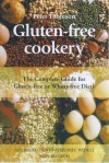 Gluten-Free Cookery: The Complete Guide for Gluten-Free or Wheat-Free Diets - Peter Thomson