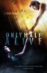 Only Half Alive - Konstanz Silverbow