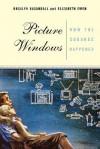 Picture Windows: How The Suburbs Happened - Elizabeth Ewen, Elizabeth Ewen