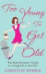 Too Young to Get Old - Christine Webber