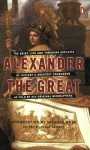 Alexander the Great: The Brief Life and Towering Exploits of History's Greatest Conqueror--As Told By His Original Biographers - Tania Gergel, Michael Wood, Unknown