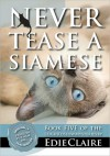 Never Tease a Siamese (Leigh Koslow Mystery #5) - Edie Claire
