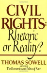 Civil Rights: Rhetoric or Reality? - Thomas Sowell