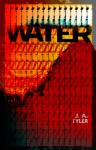 Water - J.A. Tyler