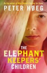 The Elephant Keepers' Children - Peter Høeg, Martin Aitken