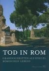 Tod In Rom: Grabinschriften Als Spiegel Romischen Lebens - Anne Kolb