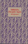 Thirteen Uncanny Tales - Roger Lancelyn Green, Ray Ogden, Arthur Quiller-Couch, F. Anstey