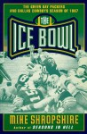 The Ice Bowl: The Dallas Cowboys and the Green Bay Packers Season - Mike Shropshire