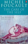 The Care of the Self - Michel Foucault, Robert Hurley