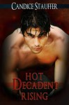 Hot Decadent Rising (Breath of Darkness) - Candice Stauffer, Kathy Riehl