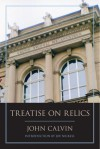 Treatise on Relics - John Calvin