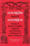 Words and Works: Studies in Medieval English Language and Literature in Honour of Fred C. Robinson - Peter S. Baker, Nicholas Howe
