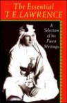 The Essential T.E. Lawrence: A Selection of His Finest Writings - T.E. Lawrence