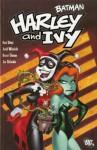 Batman: Harley and Ivy - Paul Dini, Judd Winick, Bruce Timm, Joe Chiodo