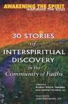 Awakening the Spirit, Inspiring the Soul: 30 Stories of Interspiritual Discovery in the Community of Faiths - Brother Wayne Teasdale, Martha Howard, Wayne Teasdale, Joan Borysenko