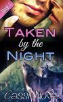 Taken by the Night: Book 1 (BBW Werewolf Erotic Romance Novella) - Cassi Nova