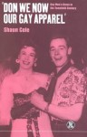 'Don We Now Our Gay Apparel: Gay Men's Dress in the Twentieth Century - Shaun Cole
