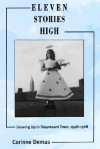 Eleven Stories High: Growing Up in Stuyvesant Town, 1948-1968 - Corinne Demas