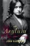 By John Harwood The Asylum (Reprint) - John Harwood