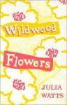 Wildwood Flowers - Julia Watts