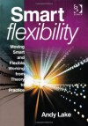 Flexible Working: From Theory to Practice - Andy Lake