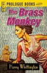 The Brass Monkey (Prologue Crime) - Harry Whittington