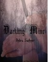 Darkling Mine - Andra Sashner